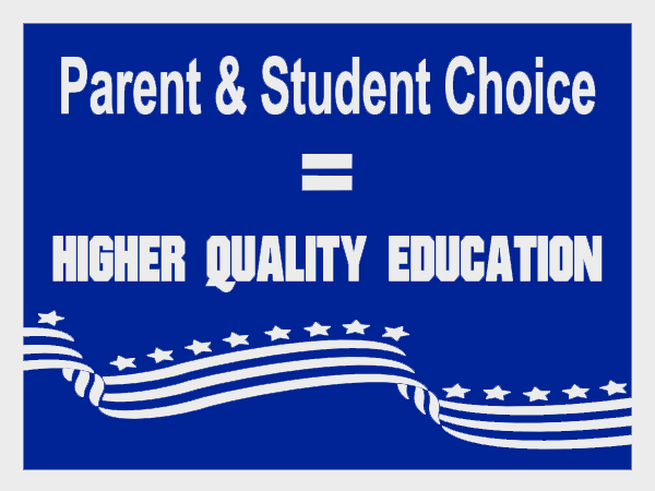 Parent and student choice equals higher quality education!